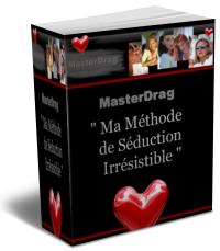 MasterDrague - La Nouvelle Méthode de Séduction irrésistible